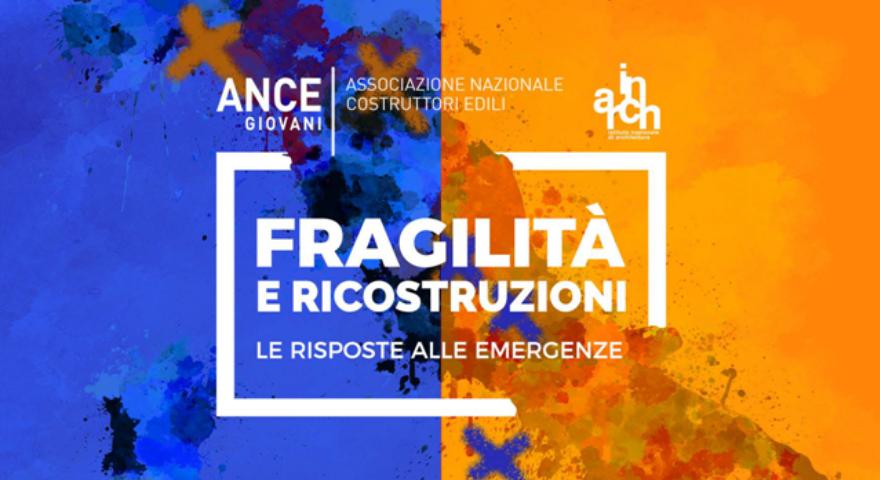 Fragilità e ricostruzioni, convegno nazionale organizzato da NCE GIOVANI e IN/ARCH a L'Aquila il 29 marzo