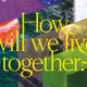 convenzione soci inarch biennale di architettura diciasettesima edizione del titolo How will we live together